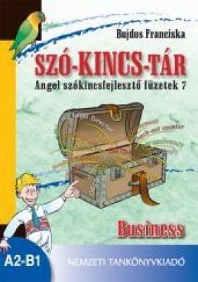 SZÓ-KINCSTÁR. Angol szókincsfejlesztő füzetek 7. Business