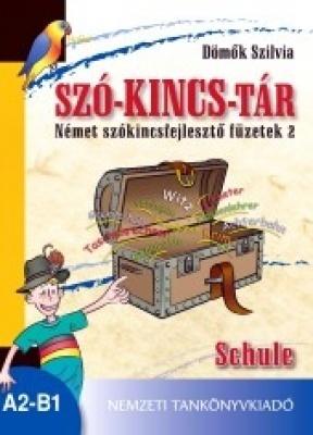 Szó-kincs-tár. Német szókincsfejlesztő füzetek 2. Schule