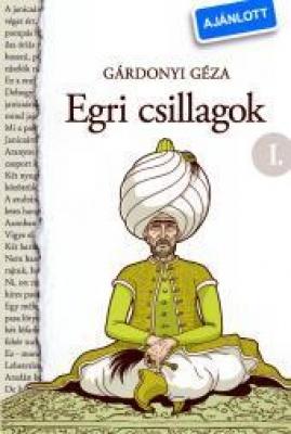 Gárdonyi Géza: Egri csillagok I - II.