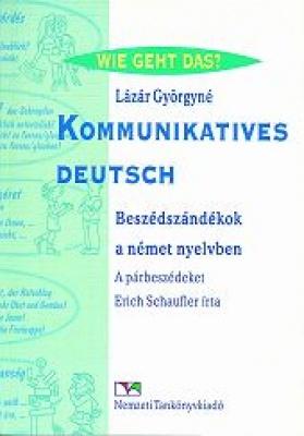Kommunikatives Deutsch. Beszédszándékok a német nyelvben