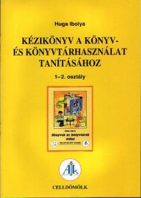 Kézikönyv a Könyv és könyvtárhasználat tanításához 1-2.o.
