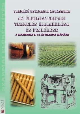 Az élelmiszeripari termelés kialakulása és fejlődése