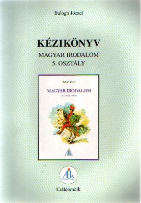 Kézikönyv a Magyar irodalom 5. o.
