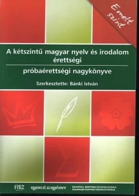A kétszintű magyr nyelv és irodalom érettségi