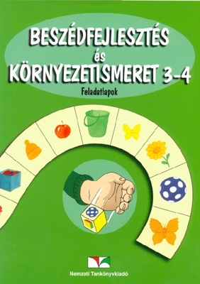 Beszédfejlesztés és környezetismeret Feladatlapok 3-4.