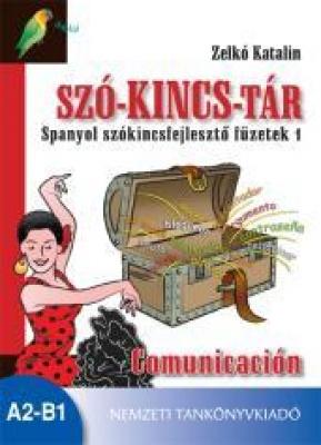 Szó-kincs-tár Spanyol szókincsfejlesztő füzetek 1 Communicatcón