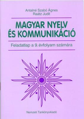 Magyar nyelv és kommunikáció. Feladatlap a 9. évfolyam számára