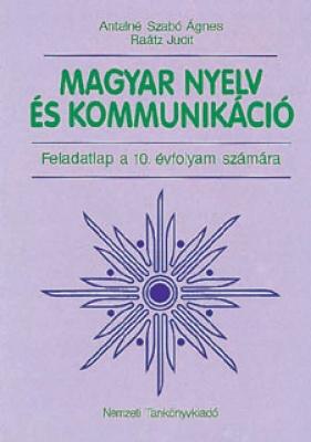 Magyar nyelv és kommunikáció. Feladatlap a 10. évfolyam számára