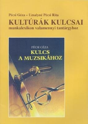 Kultúrák kulcsai munkalexikon (5. -10. o.-ig minden tantárgyhoz)a Kulcs a muzsikához tankönyvcsaládból