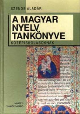 A magyar nyelv tankönyve középiskolásoknak