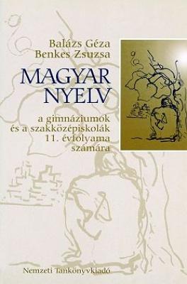 Magyar nyelv a gimnáziumok és a szakközépiskolák 11. évfolyama számára