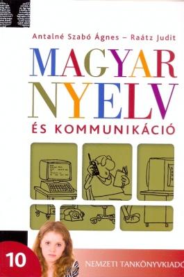 Magyar nyelv és kommunikáció. Tankönyv a 10. évfolyam számára