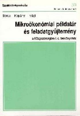 Mikroökonómia példatár és fgy. a közgazdaságtan I. c. tk.höz
