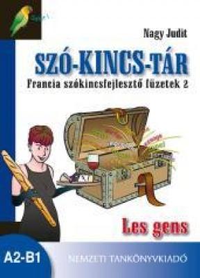 Szó-kincs-tár Francia szókincsfejlesztő füzetek 2 Les Gens