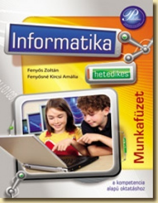 Hetedikes informatika munkafüzet a kompetencia alapú oktatáshoz