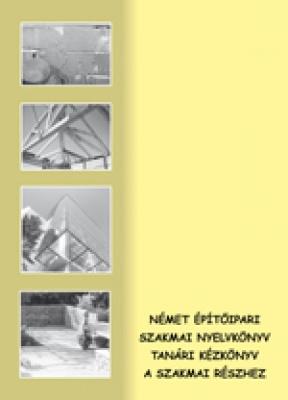 Tanári kézikönyv - Német építőipari szakmai nyelvkönyvhöz (GS 0-12)