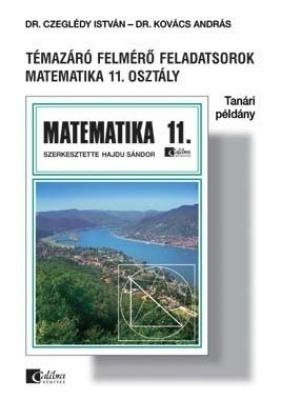 Témazáró felmérő feladatsorok matematika 11.o. tanári