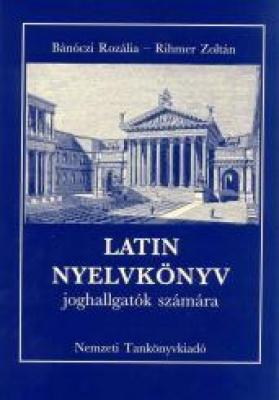 Latin nyelvkönyv kezdőknek (joghallgatók számára)
