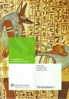 Történelem I. Forrásgyűjtemény kétszintű érettségihez