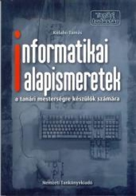 Informaikai alapismeretek a tanári mesterségre készülők számára