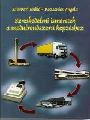 Kereskedelmi ismeretek a modulrendszerű képzéshez