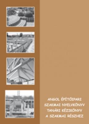 Tanári kézikönyv - Angol építőipari szakmai nyelvkönyv (GS 0-13)