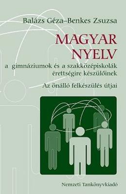 Magyar nyelv gimnázium,szakközépiskola érettségire felk.