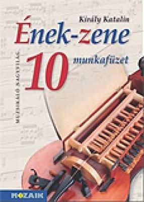 Ének-Zene munkafüzet 10.o.