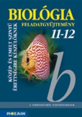 Biológia 11-12. - Fgyűjt. a közép- és emelt sz. é.