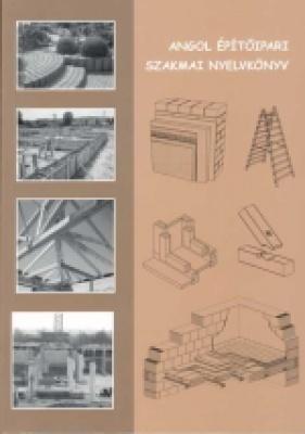 Angol építőipari szakmai nyelvkönyv