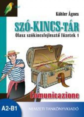 Szó-kincs-tár Olasz szókincsfejlesztő füzetek 1 Communicazione