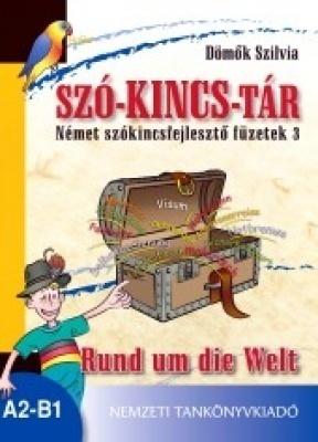 Szó-kincs-tár. Német szókincsfejlesztő füzetek 3. Rund um die Welt