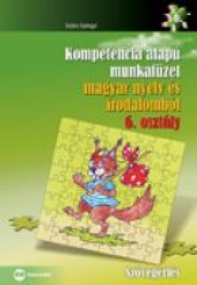 Kompetencia alapú munkafüzet magyar nyelv és irodalomból 6. osztály