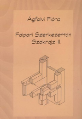 Faipari szerkezettan szakrajz II.