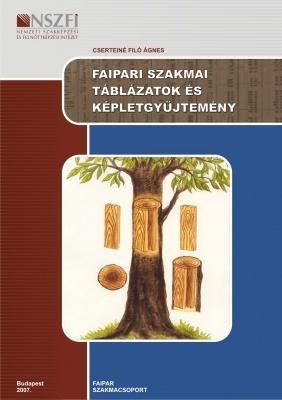 Faipari szakmai táblázatok és képletgyűjtemény