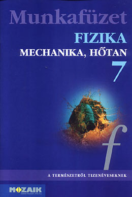 Fizika 7. Mechanika, hőtan mf.