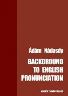 Background to English Pronunciation (Phonetics, phonology, spelling)