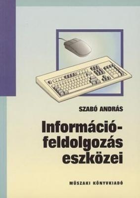 Információfeldolgozás eszközei