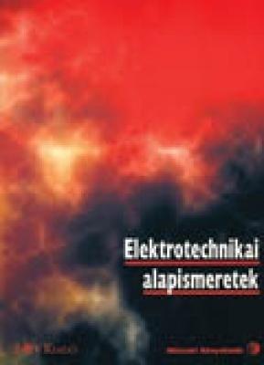 Elektrotechnika alapismeretek I. - Alaptankönyv