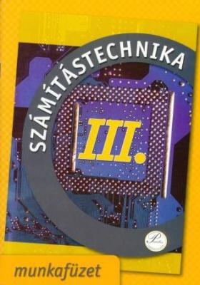 Számítástechnika III. - munkafüzet 7. osztálynak
