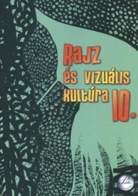 Rajz és vizuális kultúra 10.