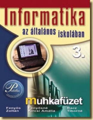 Informatika az általános iskolában 3. - munkafüzet