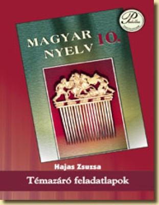 Magyar nyelvi témazáró feladatlapok 10. Osztály