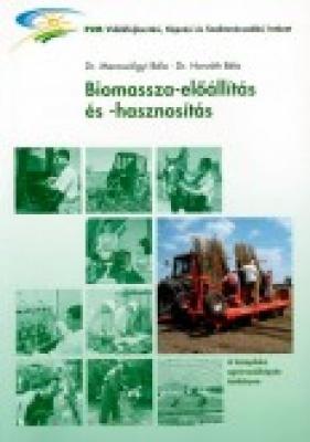 Biomassza előállítás és -hasznosítás