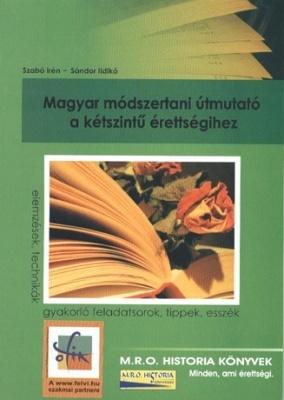 Magyar módszertani útmutató a kétszintű érettségihez - Középszinten és emelt szinten