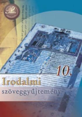 Irodalmi szöveggyűjtemény 10.