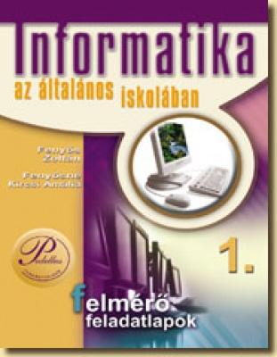 Informatika az általános iskolában 1. - Felmérő feladatlapok