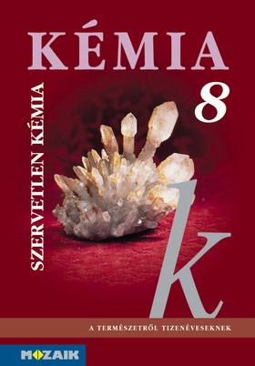KÉMIA 8. Szervetlen kémia tk.