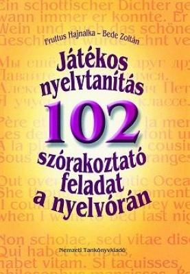 Játékos nyelvtanítás 102 szórakoztató feladat nyelvórán