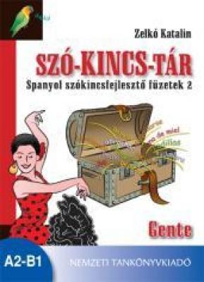 Szó-kincs-tár Spanyol szókincsfejlesztő füzetek 2 Gente